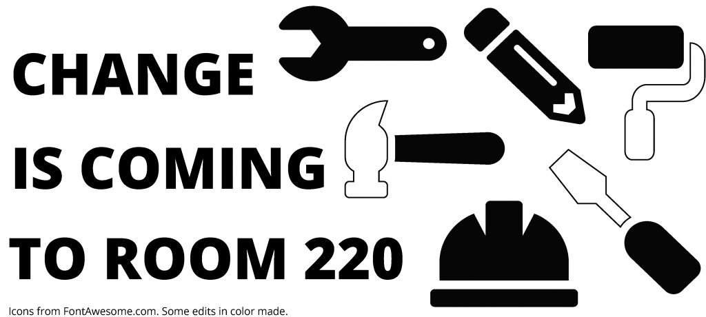 Text that reads Change is Coming to Room 220 and icons of various tools such as a wrench, hammar, and paint roller