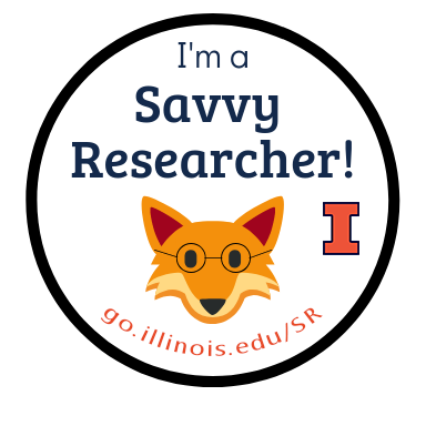 A fox with glasses with text above it that reads I'm a Savvy Researcher, along with the Illinois I, and a link: go.illinois.edu/SR