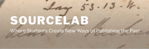 Text: SourceLab, Where students create new ways of publishing the past. Background: Image of a historical letter with yellowing paper and fading ink.
