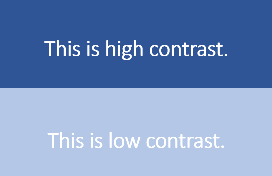 "Top half contains dark blue background with white text reading ""this is high contrast"". Bottom half contains light blue background with white text reading ""this is low contrast"""