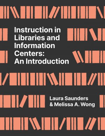 Front cover of Instruction in Libraries by Saunder and Wong