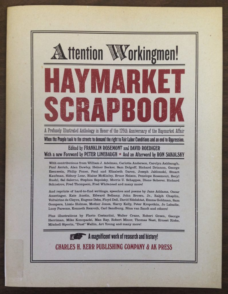 Roediger, Dave, and Franklin Rosement, eds. Haymarket Scrapbook, Anniversary Edition. Chicago: Charles H. Kerr Publishing Company, 2012.