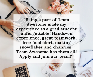"""Hands on laptop keyboard, a bouquet of flowers, a notebook, a cookie overlaid with quote from former Help Desker: """"Being a part of Team Awesome made my experience as a grad student unforgettable! Hands-on experience, great teamwork, free food alert, making snowflakes and chanrios.. Team Awesome has them all! Apply and join our team!"""""""