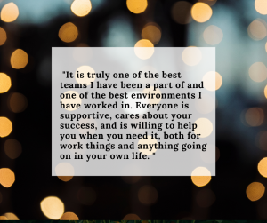"""Light Bokeh overlaid with quote from former Help Desker: """"It is truly one of the best teams I have been a part of and one of the best environments I have worked in. Everyone is supportive, cares about your success, and is willing to help you when you need it, both for work things and anything going on in your own life. """""""