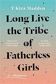 cover art for Long Live the Tribe of Fatherless Girls