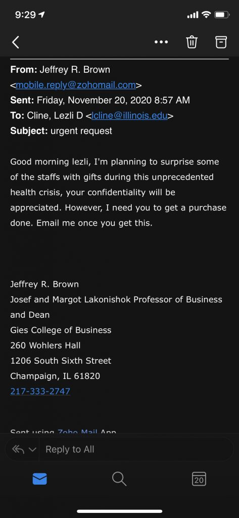 Image of an email purporting to be from Gies College of Business Dean, Jeff Brown, pretending to coordinate a surprise for staff and needing help, presumably with buying gift cards