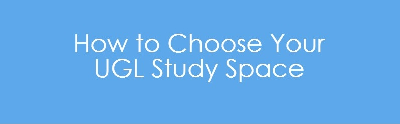 How to Choose Your UGL Study Spot