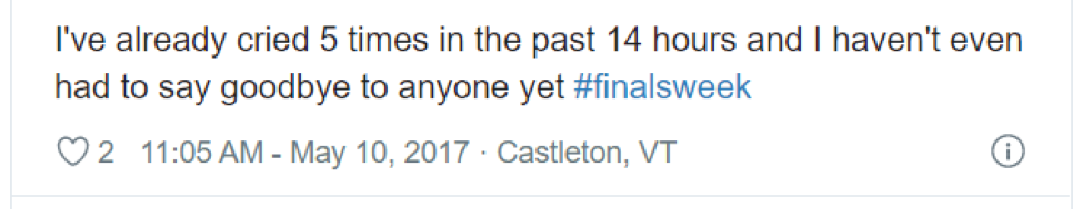 """screenshot of tweet that reads, """"I've already cried 5 times in the past 14 hours and I haven't even had to say goodbye to anyone yet #FinalsWeek"""""""