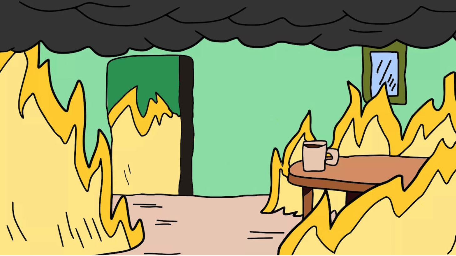 Screenshot of cartoon room on fire, with a dark cloud covering the ceiling and a cup of coffee casually sitting on a table