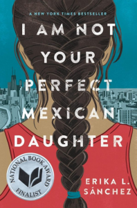 book cover of I Am Not Your Perfect Mexican Daughter by Erika L. Sanchez