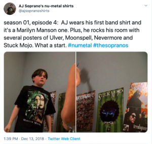"A tweet that reads: ""season 01, episode 4: AJ wears his first band shirt and it's a Marilyn Manson one. Plus, he rocks his room with several posters of Ulver, Moonspell, Nevermore and Stuck Mojo. What a start. #numetal #thesopranos"" and has photos of the shirt and room"