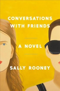image of two faces, one wears sunglasses text reads conversations with friends a novel