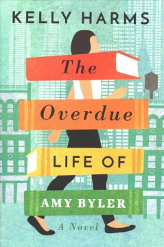 image of woman walking down city street with books overlaid text reads The Overdue Life of Amy Byler
