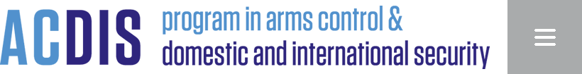 ACDISProgram in Arms Control & Domestic and International Security