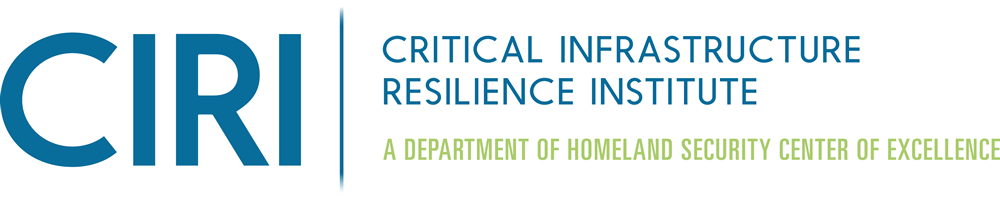 Critical Infrastructure Resilience Institute; A Department of Homeland Security Center of Excellence