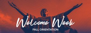 Welcome Week and Fall Orientation