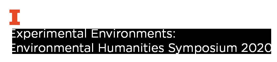 Experimental Environments: Environmental Humanities Symposium 2020