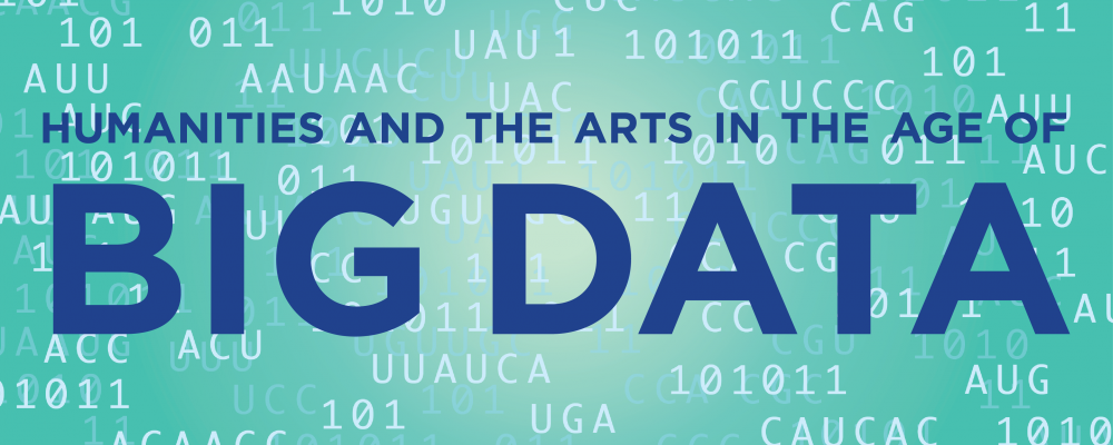 Humanities and Arts in the Age of Big Data Conference