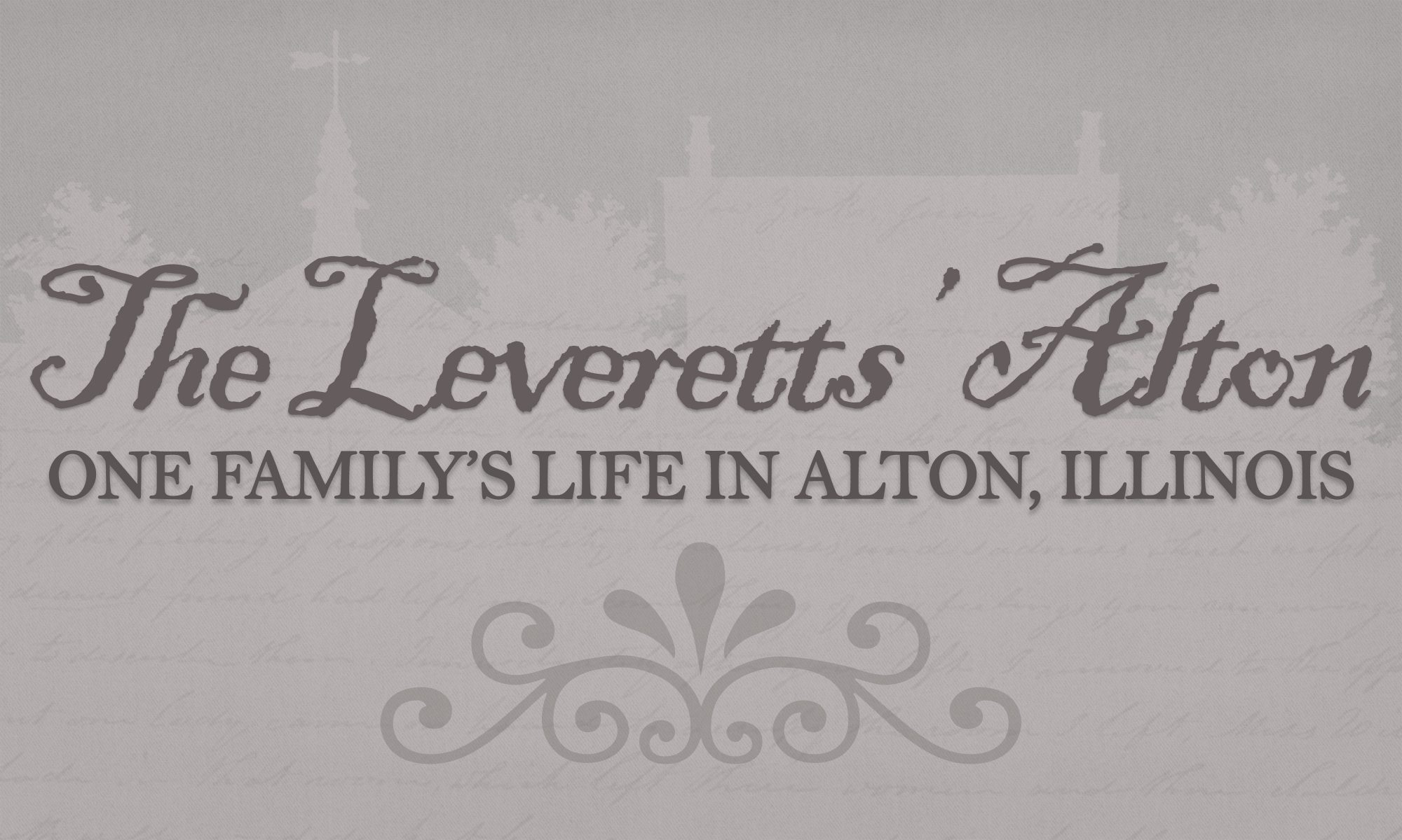 The Leveretts' Alton: One Family's Life in Alton, Illinois