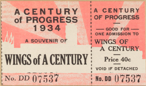 Tickets to the Century of Progress Exposition Wings of a Century, 1934.