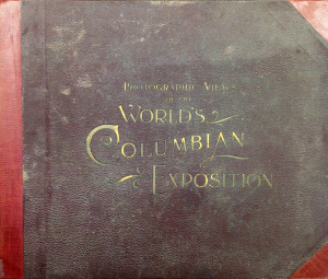 Case 1: Book of illustrations of the World's Columbian Exposition, 1894. (Front Cover)