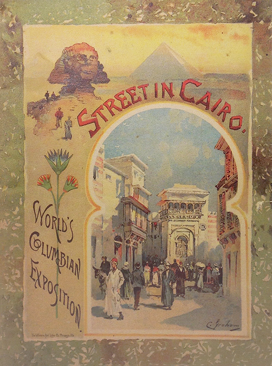 "Case 1: Guide to ""Cairo Street"" at the World's Columbian Exposition, 1893."