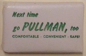 "A small Pullman bar soap with the text: ""Next time go Pullman, too. Comfortable, convenient, safe!"""