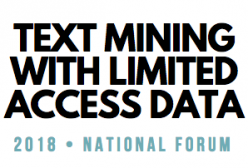 Data Mining with Limited Access Text: National Forum